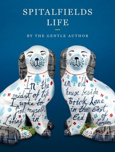 Spitalfields Life by The Gentle Author, Saltyards Books